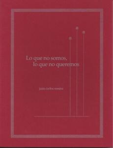 Lo que no somos, lo que no queremos Juan Carlos Meana